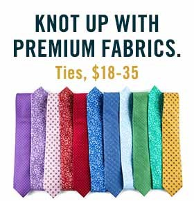 Knot Up With Premium Fabrics.