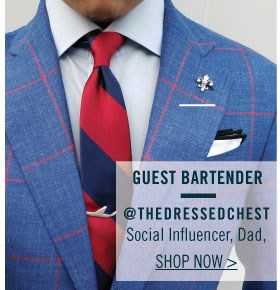 Guest Bartender, The Dressed Chest