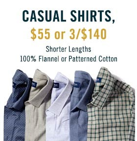 Casual Shirts, $55 or 3/$140