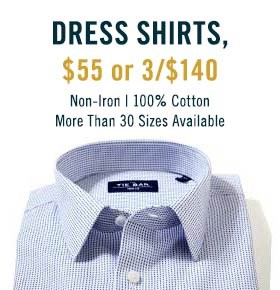 Dress Shirts, $55 or 3/$140